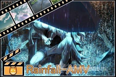 AMV-клип | Rainfall
